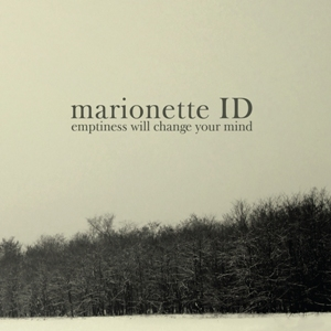Marionette ID - Emptiness Will Change Your Mind