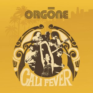 http://extramusicnew.files.wordpress.com/2010/05/orgone-cali_fever_b.jpg?w=300&h=300