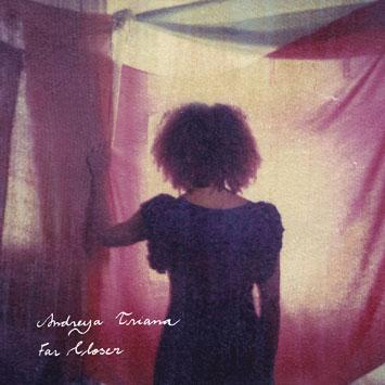Andreya Triana-Far Closer