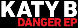 katy b danger