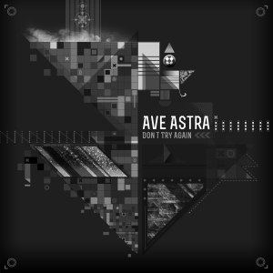 Ave Astra - Don't Try Again