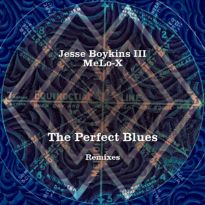 Jesse Boykins III & MeLo-X - 'The Perfect Blues' (Remixes)