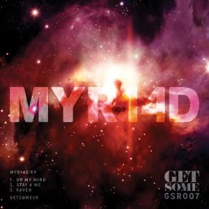 MYR14D - On My Mind - Get Some