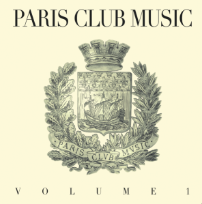 ClekClekBoom presents Paris Club Music Volume I