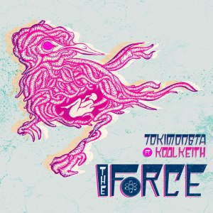 Tokimonsta fet. Kool Keith - The Force