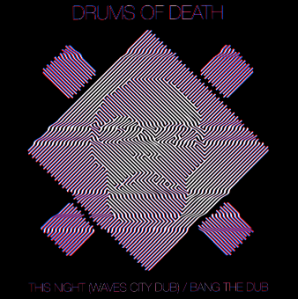 Drums Of Death - This Night (Waves City Dub) Bang The Dub