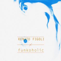 RENATO FIGOLI Funkoholic
