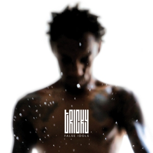 Tricky - Nothing's Changed false idols