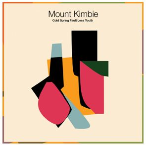 Mount Kimbie  'Cold Spring Fault Less Youth'