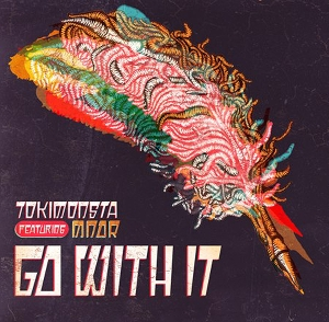 TOKiMONSTA - Go With It ft. MNDR