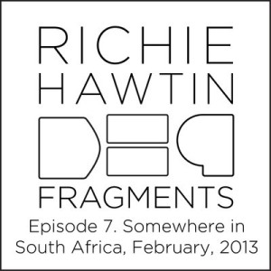 Richie Hawtin DE9 Fragments 7. Somewhere in South Africa