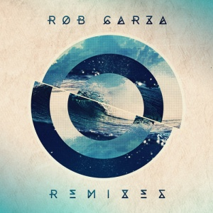 Rob Garza 'Remixes'