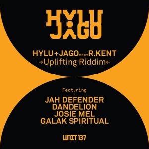 Hylu & Jago Meet R.Kent - Uplifting Riddim