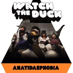 Watch The Duck  Debut EP Anatidaephobia