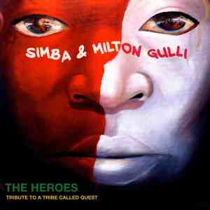 Simba - Milton Gulli - The Heroes - A Tribute To A Tribe Called Quest