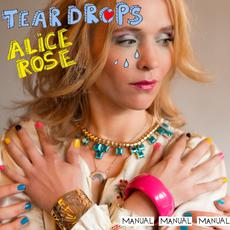 Alice Rose - Teardrops