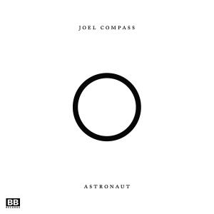 Joel Compass - Astronaut EP Remixes