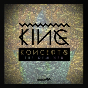 King 'Koncepts- The Remixes'