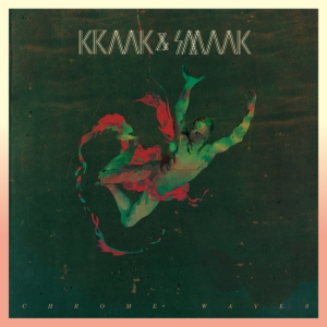 Kraak & Smaak. Dutch House Trio Announces  Chrome Waves