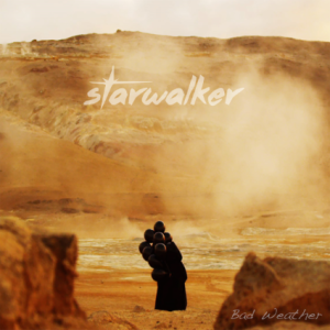 Starwalker - Bad Weather