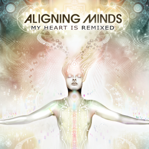 Aligning Minds - My Heart Is Remixed