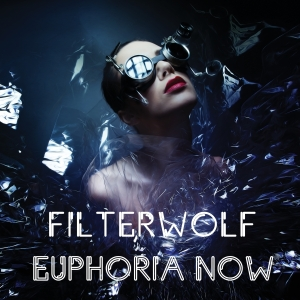 Filterwolf - Euphoria Now