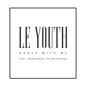 Le Youth Dance With Me