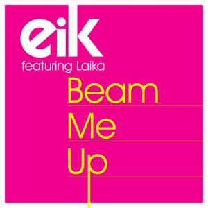 Eik feat. Laika - Beam Me Up