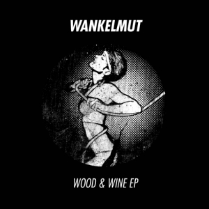 gpm258DIGIVERSION Wankelmut - Wood & Wine EP