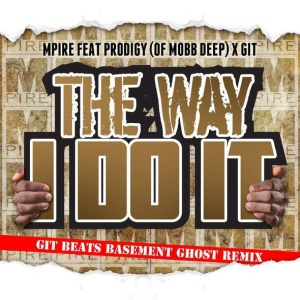 Mpire feat. Prodigy (Of Mobb Deep) x Git