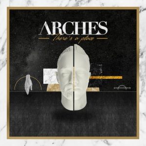 Arches 'There's A Place' - STREAM debut single!
