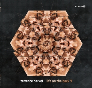 Terrence Parker - Life On The Back 9 [Planet E]