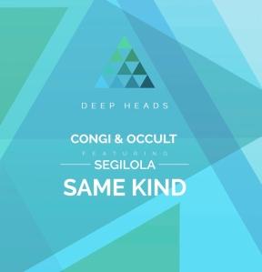 Congi & Occult Feat Segilola Same Kind [Deep Heads]
