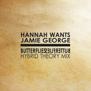 Hannah Wants & Jamie George - Butterflies (Hybrid Theory Remix)