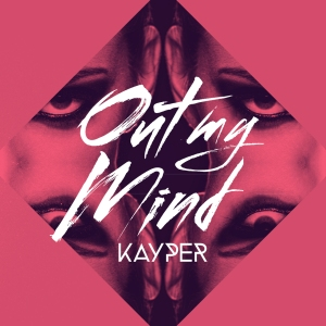 Kayper - Out My Mind