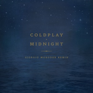 coldplay - Midnight (Giorgio Moroder