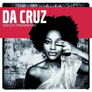 Da Cruz Announces New Double Album Disco e Progresso