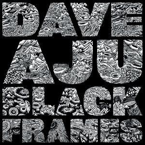 Dave Aju - 'Black Frames'