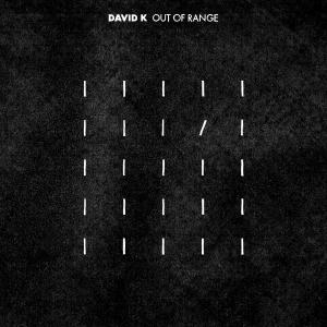 David K - 'Out Of Range'