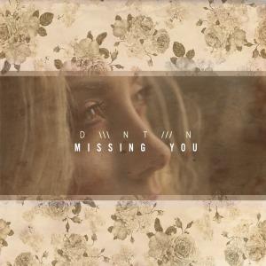 DWNTWN - Missing You
