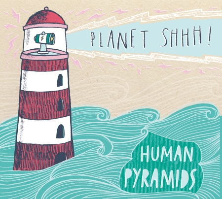 Human Pyramids - Planet Shhh!