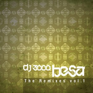 DJ 3000 - Besa remixes vol.1