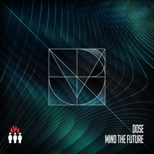 DOSE - Mind The Future