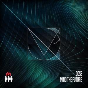 DOSE - Mind The Future