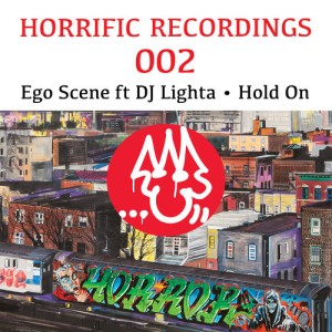 Ego Scene Ft DJ Lighta 'Hold On' [HORRIFIC 002]