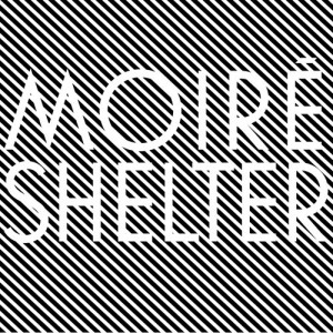 Moiré - No Gravity shelter