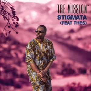 Tre Mission - 'Stigmata' Feat. Thes