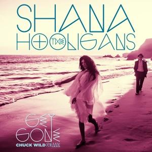 Shana & The Hooligans  Get Gone
