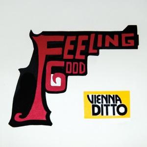 Vienna Ditto- Feeling Good