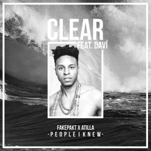 Fakepakt X Atilla feat. Daví - Clear